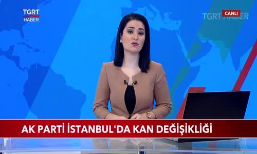 AK Parti İstanbul'da Kan Değişikliği