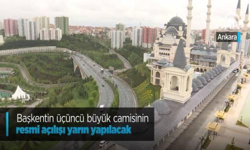 Başkentin Üçüncü Büyük Camisinin Resmi Açılışı Yarın Yapılacak