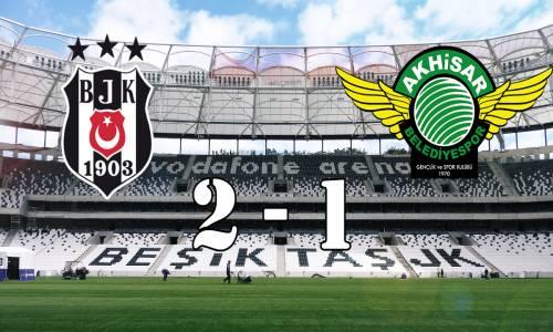 Beşiktaş 2 - 1 Akhisarspor Maç Özeti