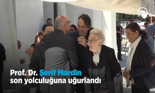Prof. Dr. Şerif Mardin Son Yolculuğuna Uğurlandı