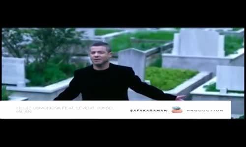 Yıldız Usmonova Feat. Levent Yüksel - Yalan