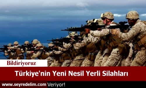 Türkiye'nin Yeni Nesil Yerli Silahları