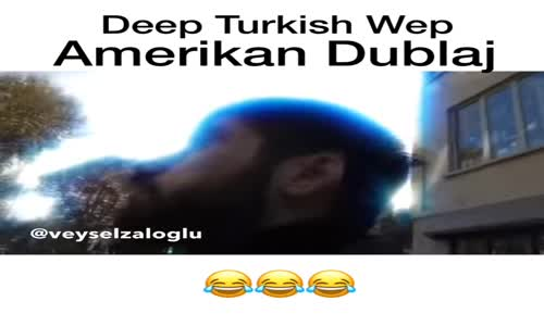 Deep Turkish Wep - Amerikan Dublaj