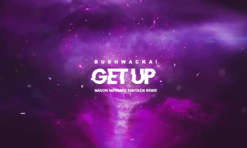 Bushwacka - Get Up Mason Maynard Fantazia Remix Animated Cover Art