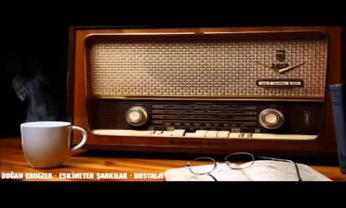 Eskimeyen Şarkılar - Nostalji 70-80-90 Yıllar