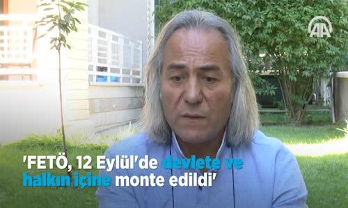 Fetö  12 Eylül'de Devlete ve Halkın İçine Monte Edildi