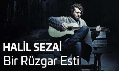 Halil Sezai - Bir Rüzgar Esti