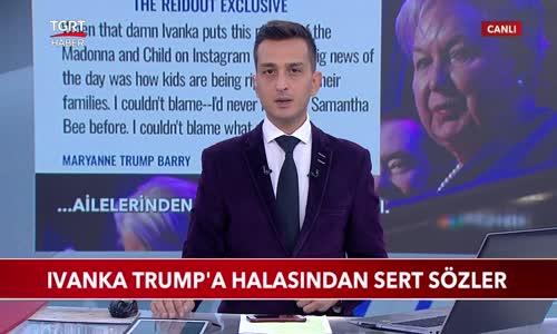 Ivanka Trump'a Halasından Sert Sözler
