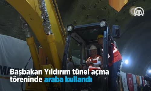 Başbakan Yıldırım Tünel Açma Töreninde Araba Kullandı