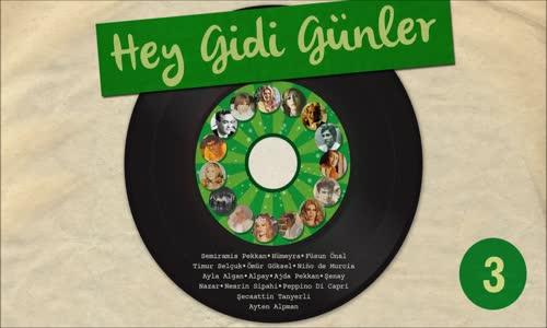 Çeşitli Sanatçılar - Hey Gidi Günler, Vol. 3 - En Sevilen Nostaljik Şarkılar