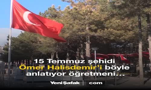 Şehit Halisdemir'in Öğretmeni  Ömer'e Minnettarım