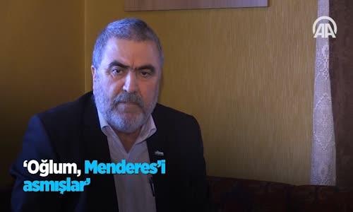 'Oğlum Menderes'i Asmışlar'