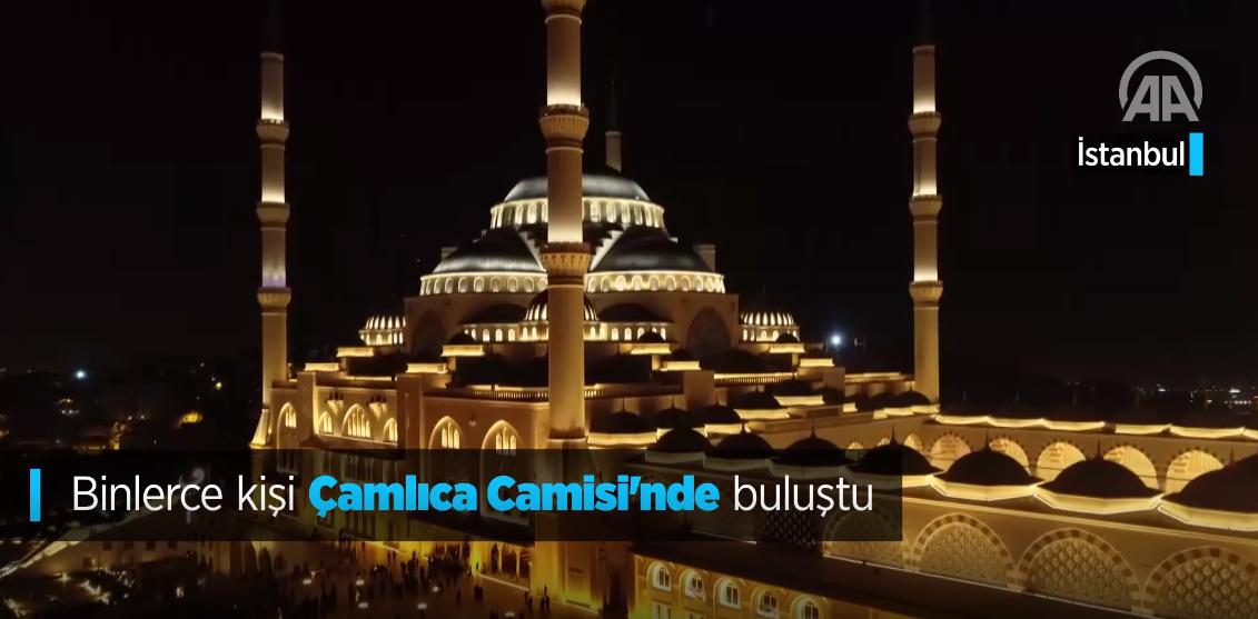 Binlerce Kişi Çamlıca Camisi'nde Buluştu
