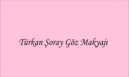 Türkan Şoray Göz Makyajı