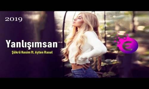Şükrü Kesim ft. Ayten Rasul - Yanlışımsan