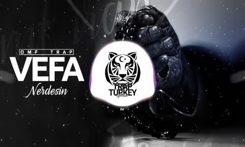 Ahmet Arslan - Vefa Nerdesin Trap Remix (OFM TRAP)