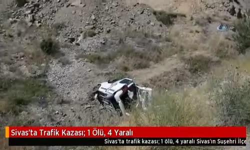 Sivas'ta Trafik Kazası: 1 Ölü, 4 Yaralı