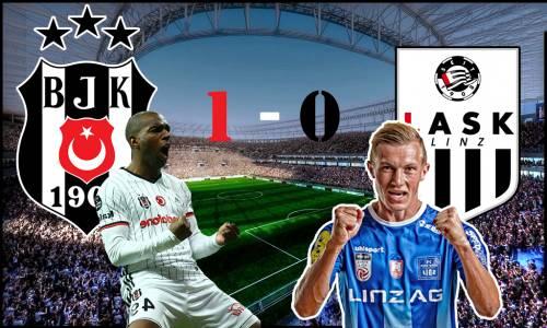 Beşiktaş 1-0 Lask Linz Maç Özeti