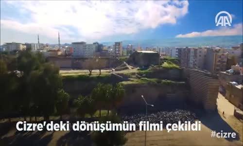 Cizre'deki Dönüşümün Filmi Çekildi