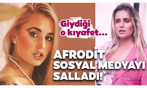 Afrodit Banu Alkan Sosyal Medyayı Salladı