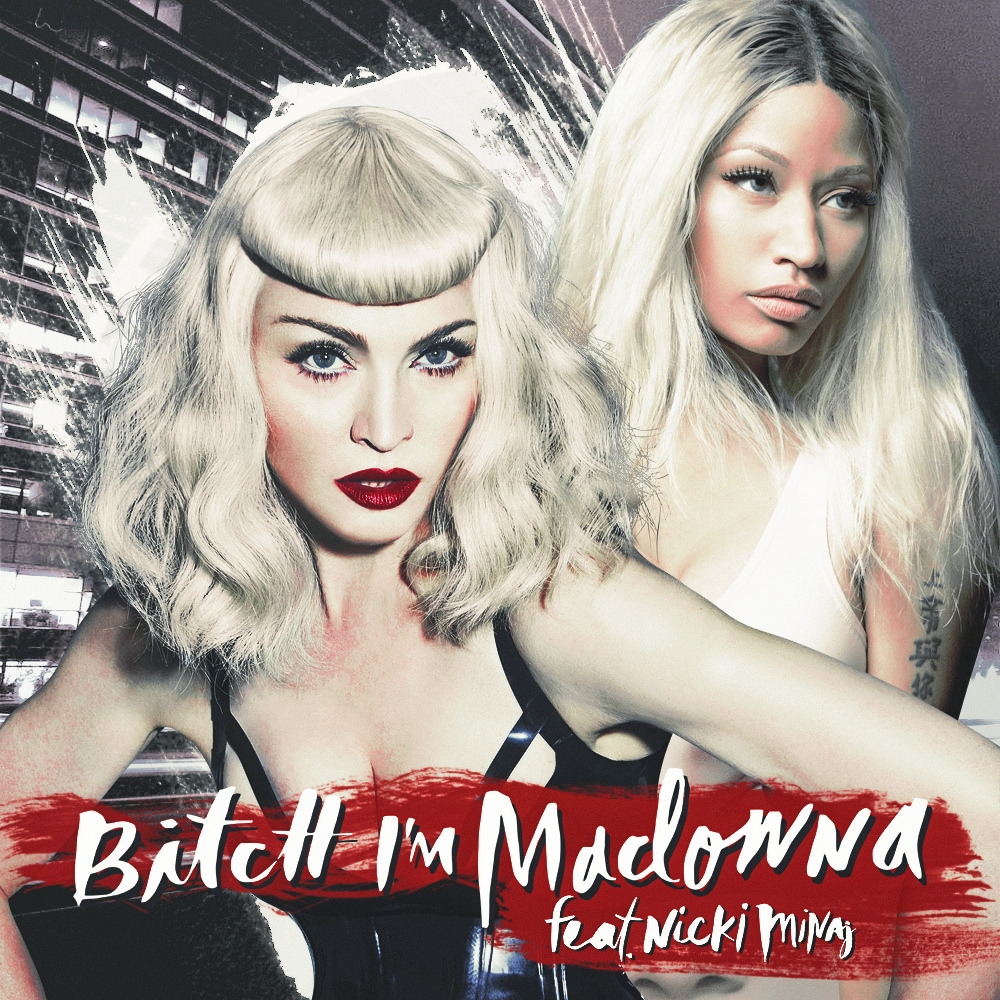 Madonna - Bitch Im Madonna ft. Nicki Minaj