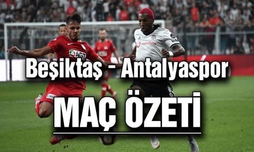 Beşiktaş 2 - 3 Antalyaspor Maç Özeti