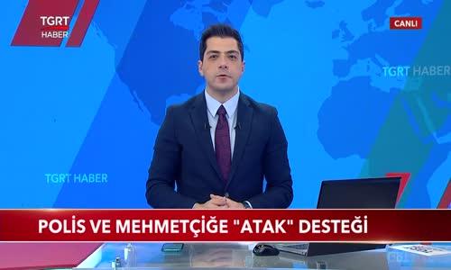 Polis ve Mehmetçiğe -Atak- Desteği