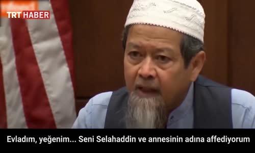 ABD'de Müslüman Baba  Oğlunun Katilini Affetti
