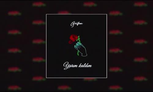 Grifon - Yarım Kaldım