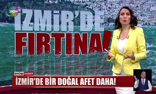 İzmir'de bir doğal afet daha!