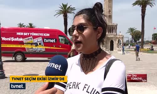 İzmirli Seçmen 'Oyum Erdoğan'a' Dedi