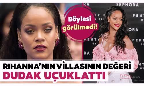 Ünlü Şarkıcı Rihanna Villasını Sattı - İşte Rihannanın Villası Ve Dudak Uçuklatan Fiyatı