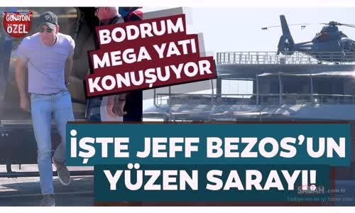 Dünyanın En Zengin İnsanı Jeff Bezos'un Türkiye Tatili Devam Ediyor