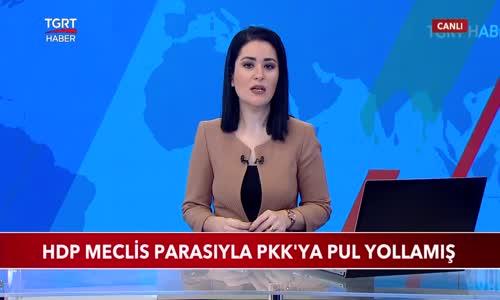 HDP Meclis Parasıyla PKK'ya Pul Yollamış