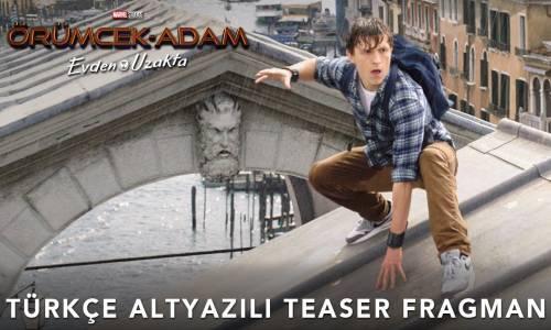 Örümcek Adam Evden Uzakta - Spider Man - Far From Home Türkçe Altyazılı Teaser