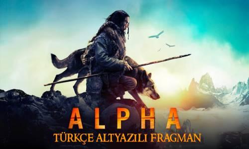 Alpha Türkçe Altyazılı Fragman